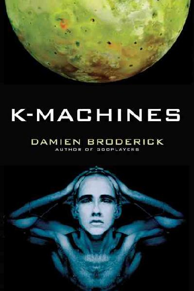 Brodericks K-MACHINES: The 2006 Aurealis Award Winner / Best Novel